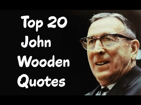 Top 20 John Wooden Quotes - (Author of Wooden)