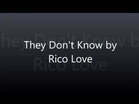 "Just the lyrics for ""They Dont Know"" by Rico Love"