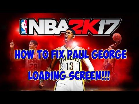 How To Fix Paul George Loading!!!! Screen NBA 2K17 (PS4/X-BOX1)