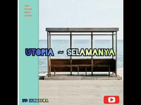 Utopia ~ Selamanya (lirik Video)