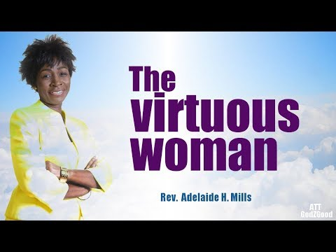 The virtuous woman By Rev. (Mrs.) Adelaide Mills