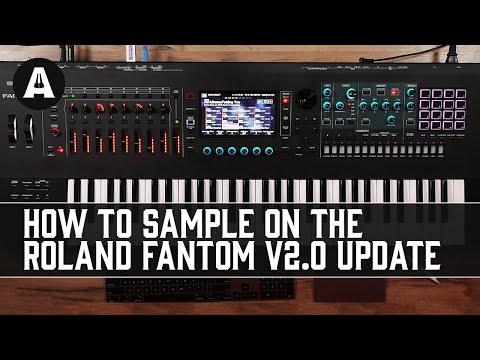 Roland FANTOM V2.0 (Part 2) - Let's Talk Sampling!