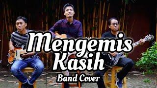 MENGEMIS KASIH (COVER)
