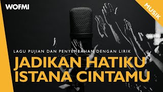 Catholic Worship Song - Jadikan Hatiku Istana CintaMu [Lyric]