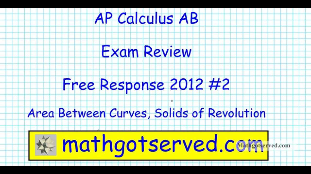 2012 Ap Calculus Frq 2 Areas And Volume Of Solids Of Revolution