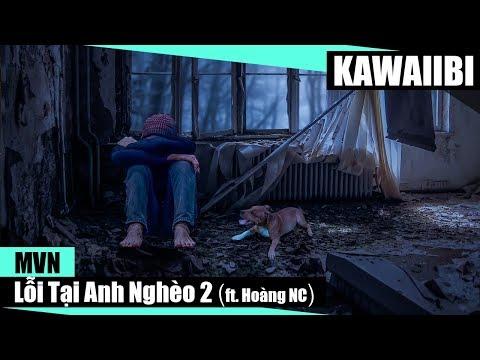 Lỗi Tại Anh Nghèo 2 - MVN ft. Hoàng NC [ Video Lyrics ]