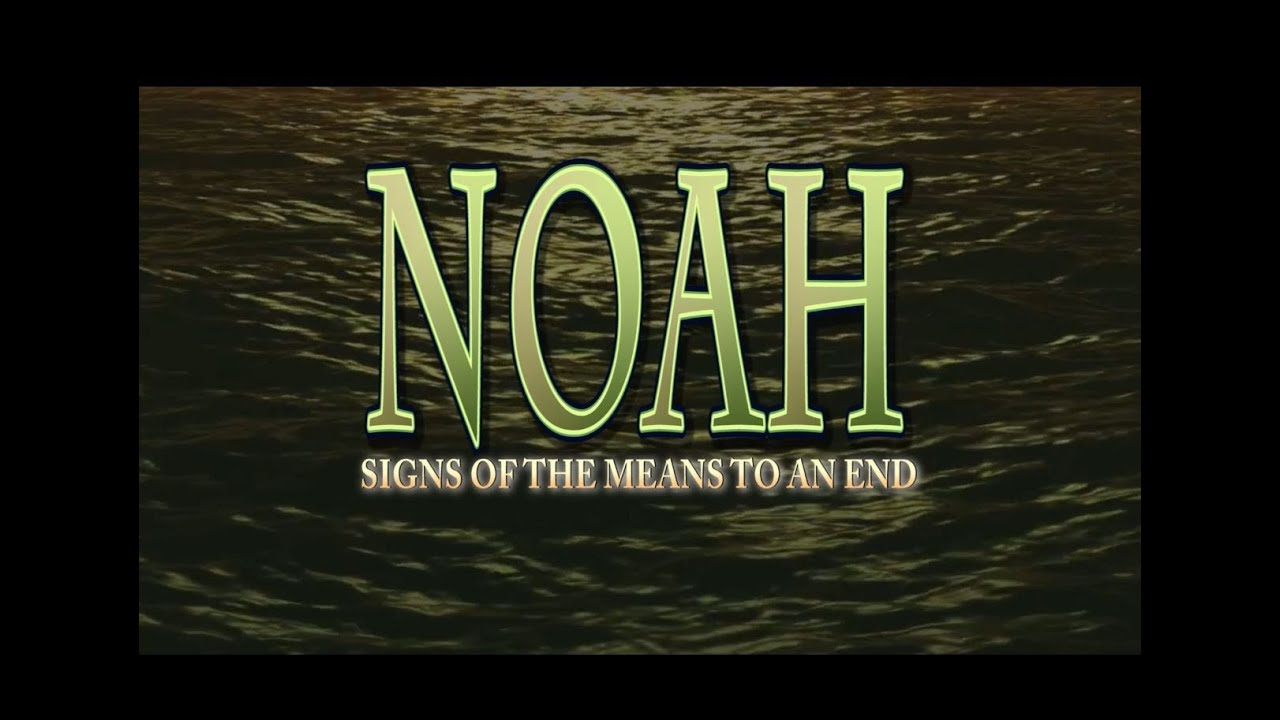 Noah Signs Of The Means To An End