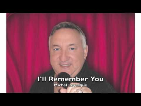 Michel Levesque - I'll Remember You 1