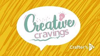 Creative Cravings (24 Feb 2021)