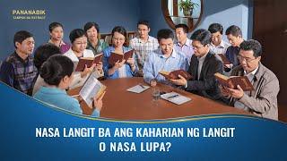 Pananabik - Nasa Langit ba ang Kaharian ng Langit o nasa Lupa? (4/5)