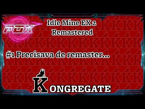 #1 Precisava De Remaster... - Idle Mine EX 2 Remastered (Kongregate)