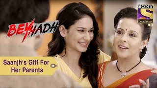 Your Favorite Character   Saanjh's Anniversary Gift For Her Parents   Beyhadh