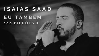 Baixar Eu Também (100 Bilhões X) | Isaias Saad | So Will I | Lyric Vídeo