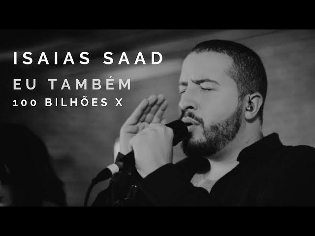 Eu Também (100 Bilhões X)   Isaias Saad   So Will I   Lyric Vídeo