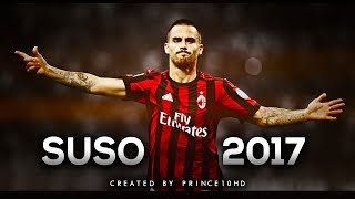 Suso - Best Skills & Goals 2017 - AC Milan - HD