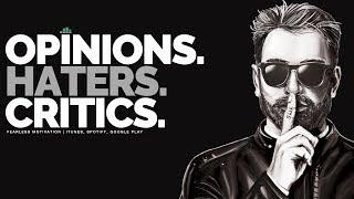 Opinions, Haters & Critics - Motivational Speech