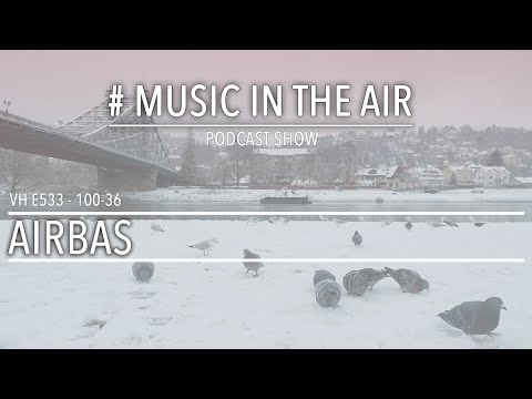 PodcastShow | Music in the Air VH 100-36 w/ AIRBAS