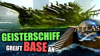 Atlas EU PvP Server #5 Geisterschiff greift Base an | Atlas Gameplay German | Atlas Deutsch