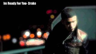 Im Ready For You[2nd Version]- Drake + Download