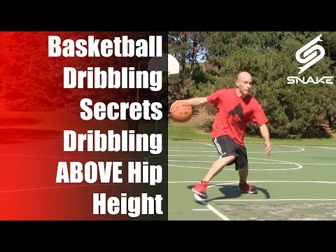 """Basketball Dribbling Secrets"" Dribbling Above Hip Height"
