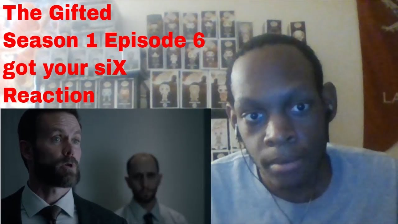 Download The Gifted Season 1 Episode 6 got your siX Reaction