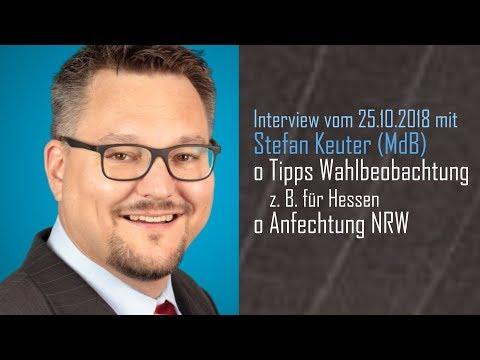 Tipps Wahlbeobachtung Hessen, Anfechtung NRW. Interview 25.10.2018 mit Stefan Keuter (MdB)