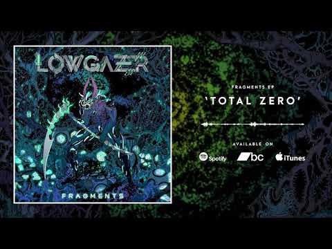 Lowgazer - Total Zero
