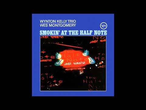 Wynton Kelly Trio & Wes Montgomery – Smokin' At The Half Note (1965/2013)