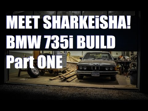 Meet Sharkeisha! BMW 735i Build - Episode ONE - Check up & Cleaning