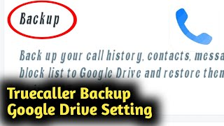 Truecaller Backup Google Drive Setting