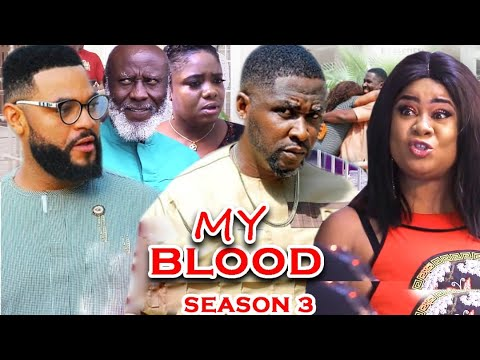 Download MY BLOOD SEASON 3 -  (Trending Movie) Uju Okoli 2021 Latest Nigerian Nollywood Movie Full HD