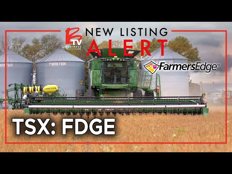 New Listing Alert: Farmers Edge (TSX: FDGE) Now on the TSX | Digital Farming Solutions