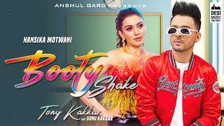 Download Booty Shake - Tony Kakkar ft. Sonu Kakkar | Hansika Motwani | Sheetal Pery | Anshul Garg | Satti D