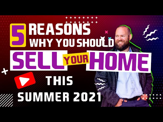 5 Reasons to Sell Your Home Now