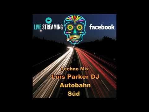 Luis Parker DJ Autobahn Süd Techno