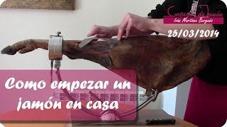 Como empezar un jamón en casa - Iván Martínez Cortador de jamón de Teruel