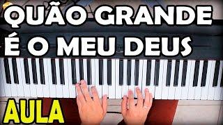 AULA DE TECLADO GOSPEL - QUÃO GRANDE É O MEU DEUS (SIMPLIFICADA)