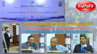National Water Mission seminar on increasing water use efficiency in agriculture. Vision TV World.