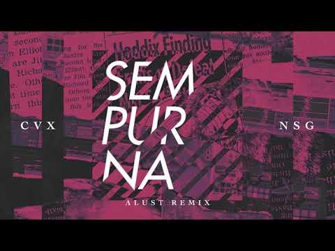 CVX & NSG - Sempurna (ALUST Remix) [OFFICIAL AUDIO]