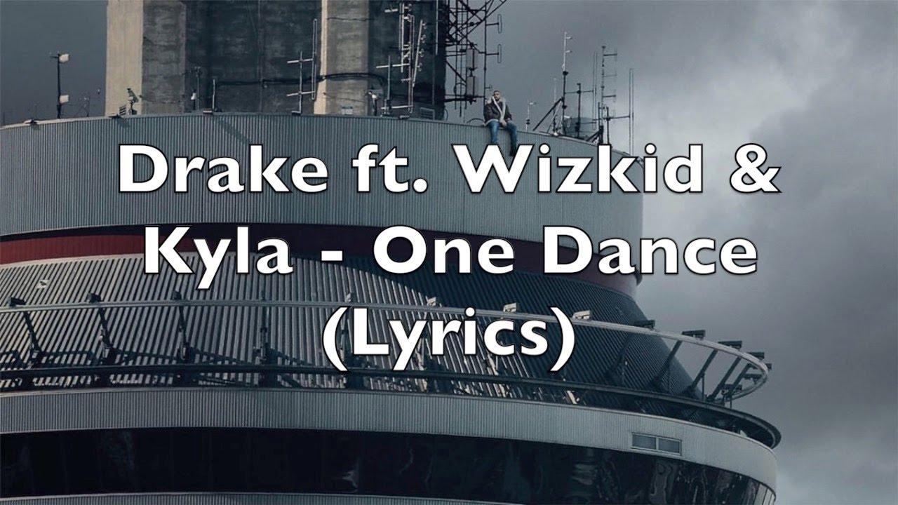 Download Drake ft. Wizkid & Kyla - One Dance (Lyrics)