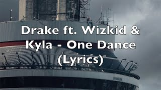 Drake ft. Wizkid & Kyla - One Dance (Lyrics)