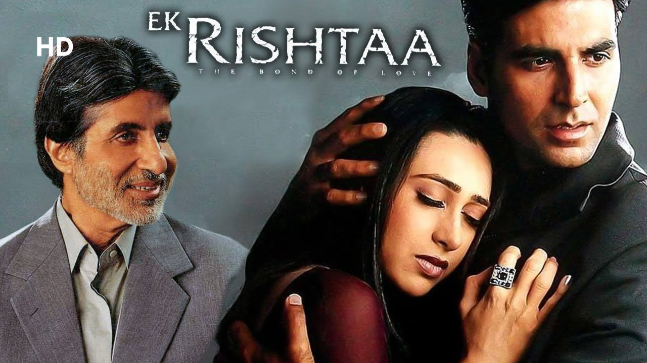 Ek Rishtaa-The Bond Of Love (HD) | Akshay Kumar | Amitabh Bachchan | Karisma Kapoor | Bollywood Hits