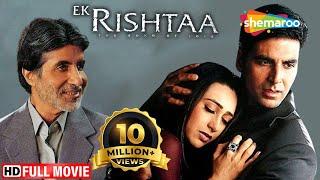 Ek Rishtaa-The Bond Of Love (HD) | Akshay Kumar | Amitabh Bachchan | Karisma Kapoor | Bollywood Hits