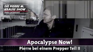 Apocalypse Now! Pierre bei einem Prepper – Teil 2