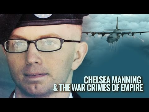 Chelsea Manning and the War Crimes of Empire