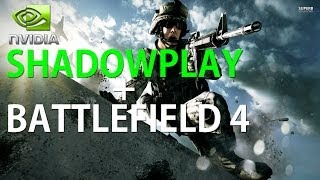 ShadowPlay TEST - Battlefield 4 - Ultra Settings