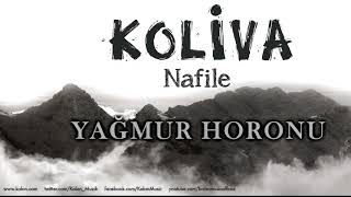 Koliva - Yağmur Horonu [ Nafile © 2017 Kalan Müzik ]