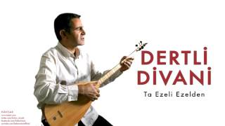Dertli Divani - Ta Ezeli Ezelden [ Hâkisar © 2014 Kalan Müzik ]