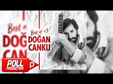 Doğan Canku - Best of +3 ( Official Playlist )