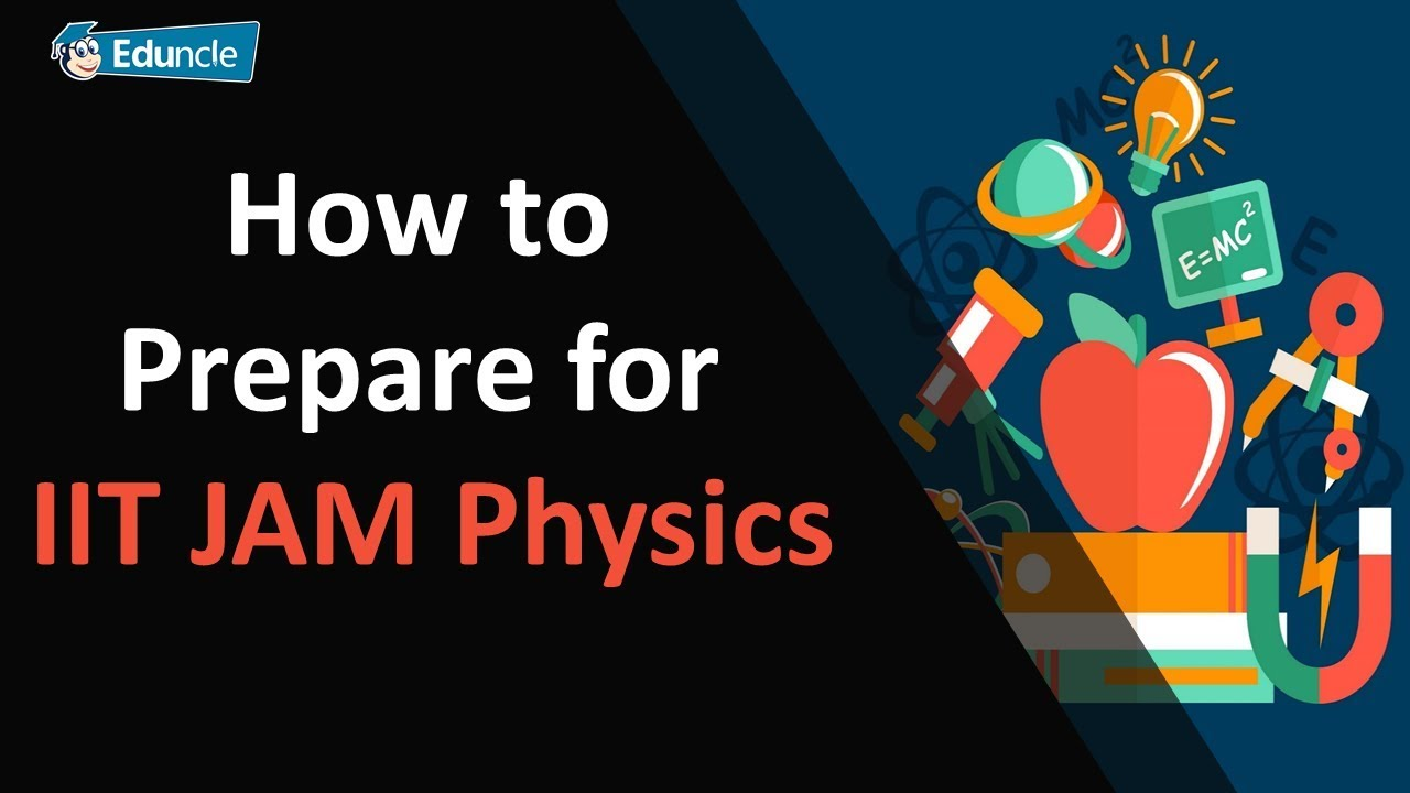 Best Way to Master Physics for IIT JAM Exam - Study Tips for Good rank
